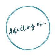 Adulting Es…
